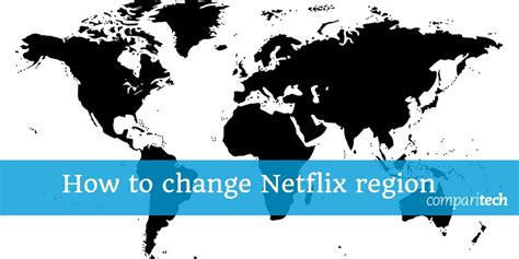 How to Change Netflix Region and Watch any Country Version