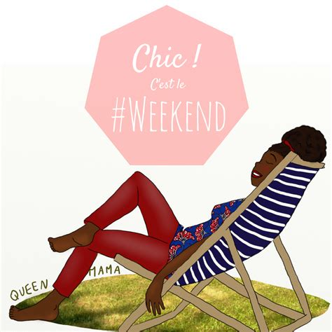 Chic c'est le week-end ! - QueenMama