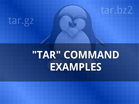 10 quick tar command examples to create/extract archives