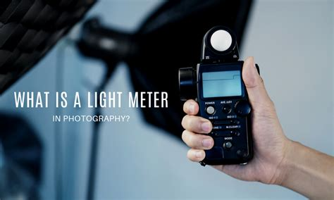 What is a Light Meter in Photography?